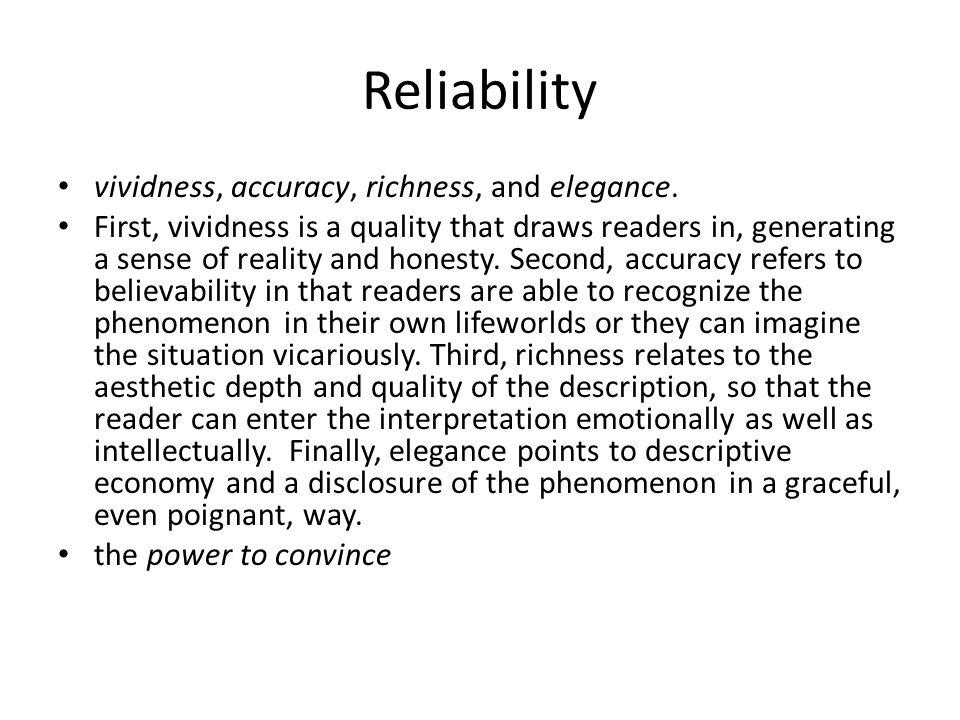 Reliability vividness, accuracy, richness, and elegance.