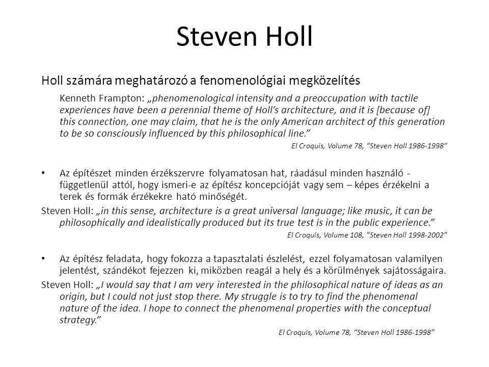 Steven Holl Holl számára meghatározó a fenomenológiai megközelítés
