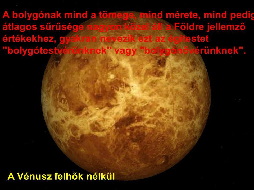 A bolygónak mind a tömege, mind mérete, mind pedig átlagos sűrűsége nagyon közel áll a Földre jellemző értékekhez, gyakran nevezik ezt az égitestet bolygótestvérünknek vagy bolygónővérünknek .