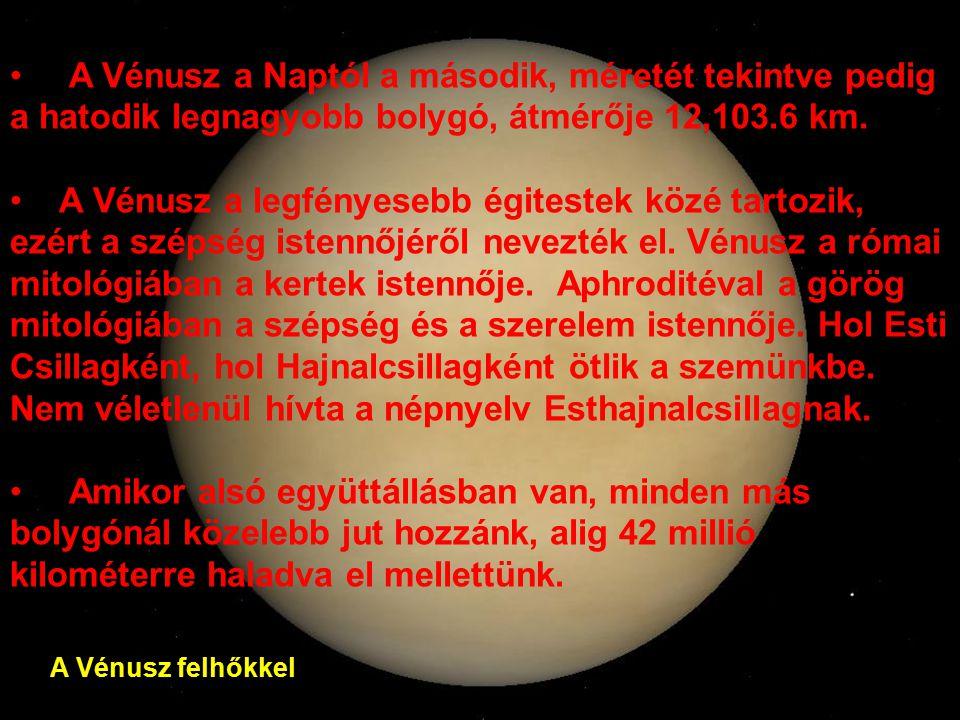 A Vénusz a Naptól a második, méretét tekintve pedig a hatodik legnagyobb bolygó, átmérője 12,103.6 km.