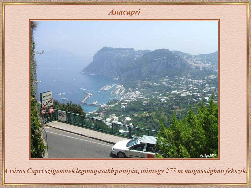 Anacapri A város Capri szigetének legmagasabb pontján, mintegy 275 m magasságban fekszik.