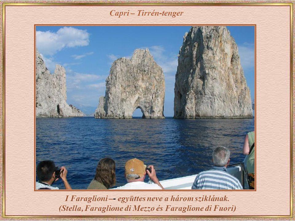 Capri – Tirrén-tenger I Faraglioni –- együttes neve a három sziklának.