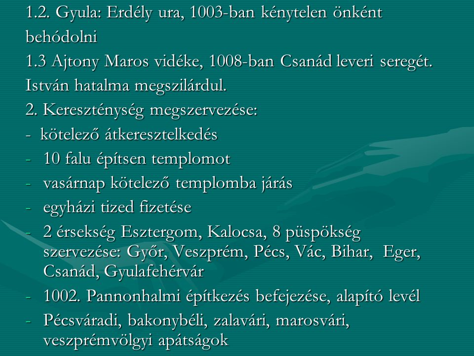 1.2. Gyula: Erdély ura, 1003-ban kénytelen önként