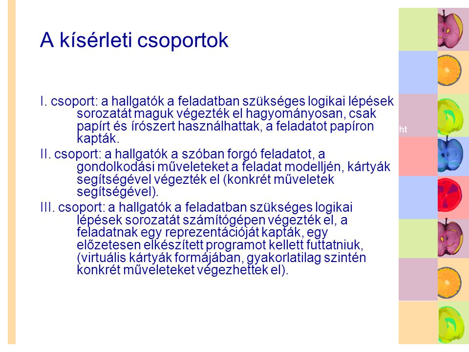 A kísérleti csoportok You are free to use these templates for your personal and business presentations.