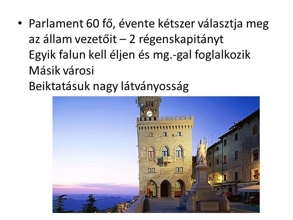 Parlament 60 fő, évente kétszer választja meg az állam vezetőit – 2 régenskapitányt Egyik falun kell éljen és mg.-gal foglalkozik Másik városi Beiktatásuk nagy látványosság