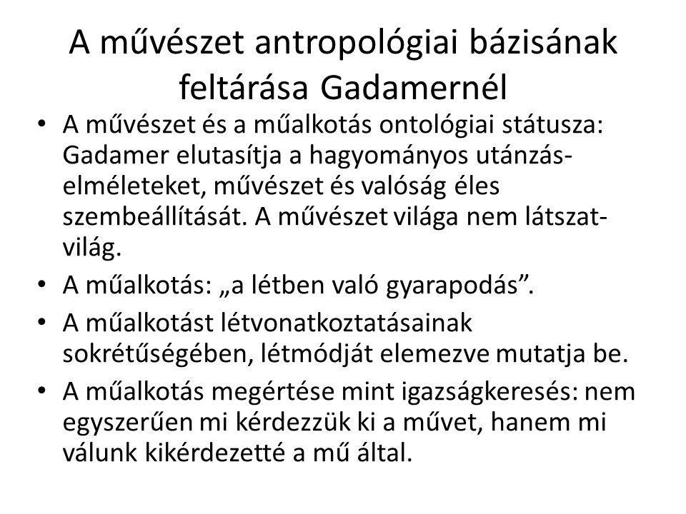 A művészet antropológiai bázisának feltárása Gadamernél