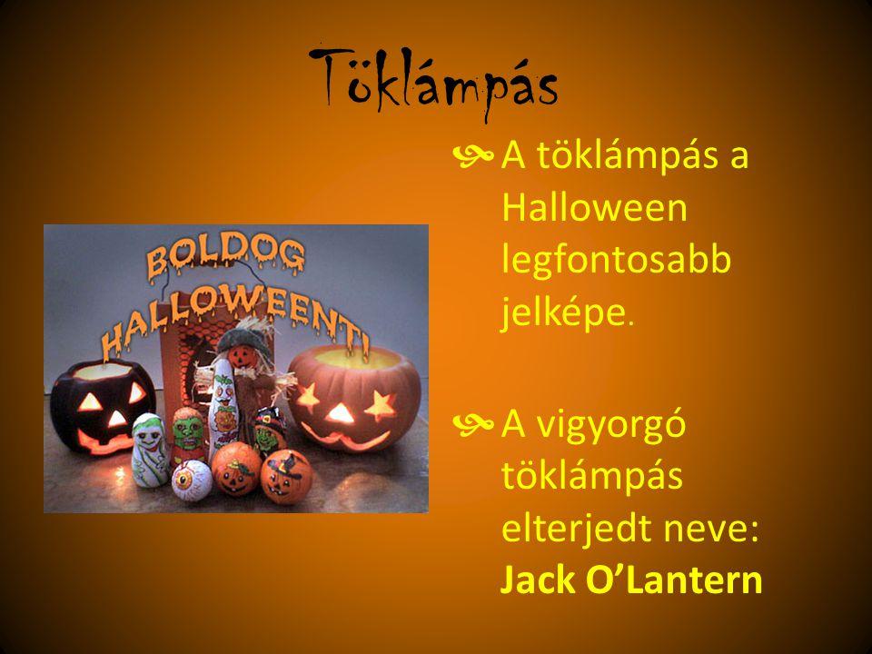 Töklámpás A töklámpás a Halloween legfontosabb jelképe.