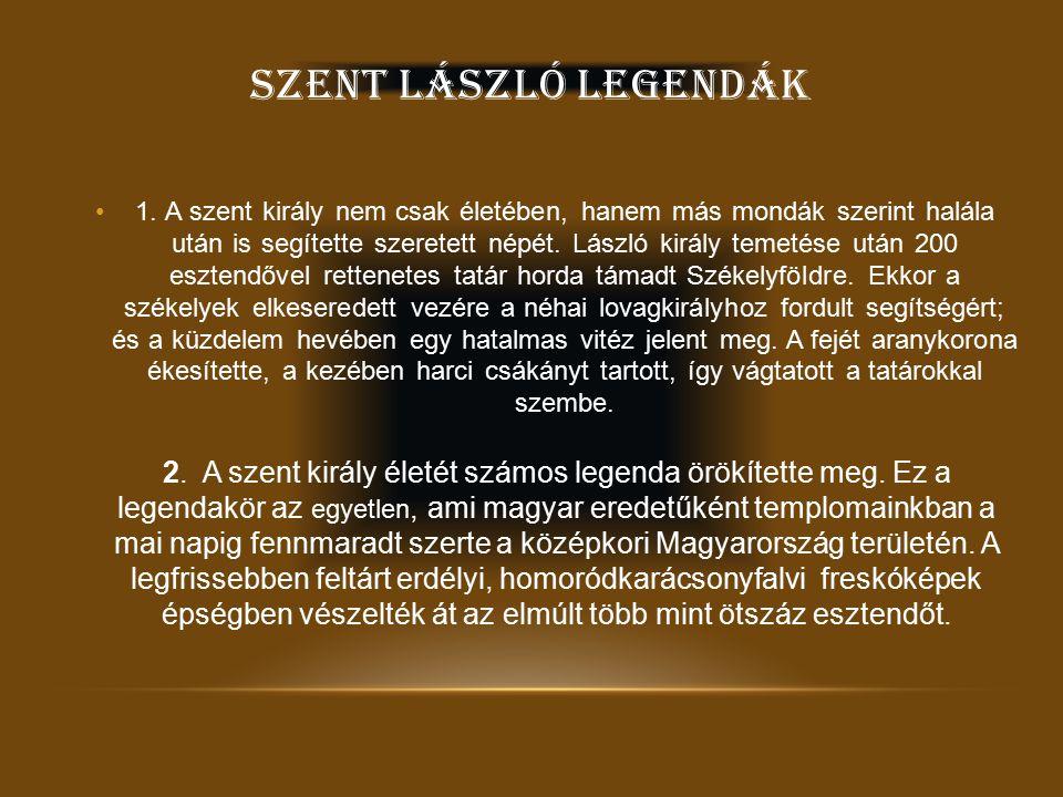 SZENT LÁSZLÓ LEGENDÁK