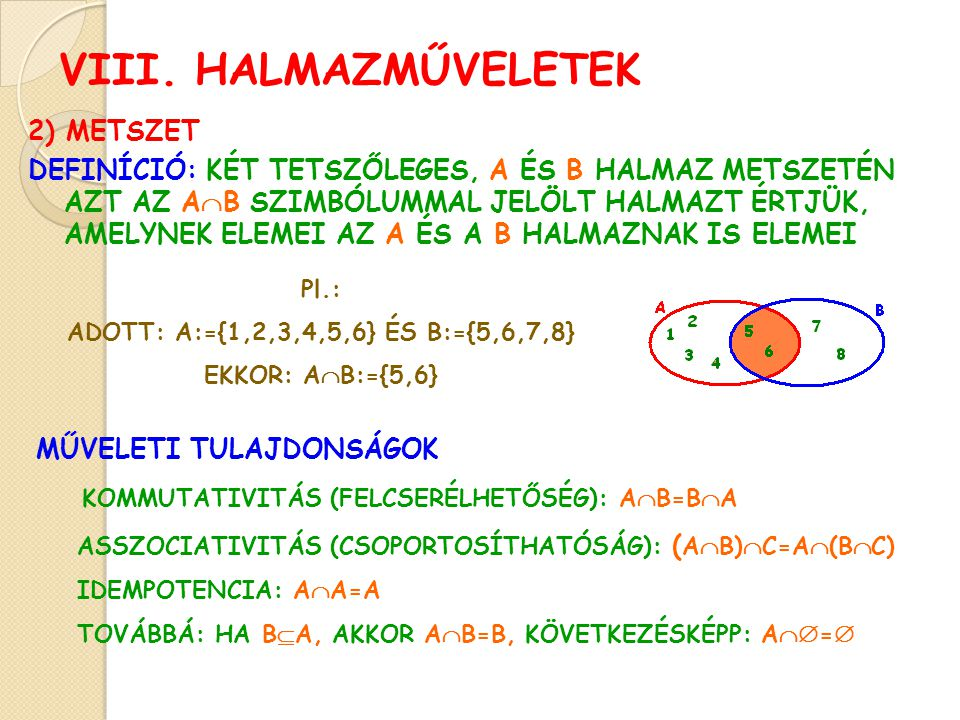 VIII. HALMAZMŰVELETEK 2) METSZET