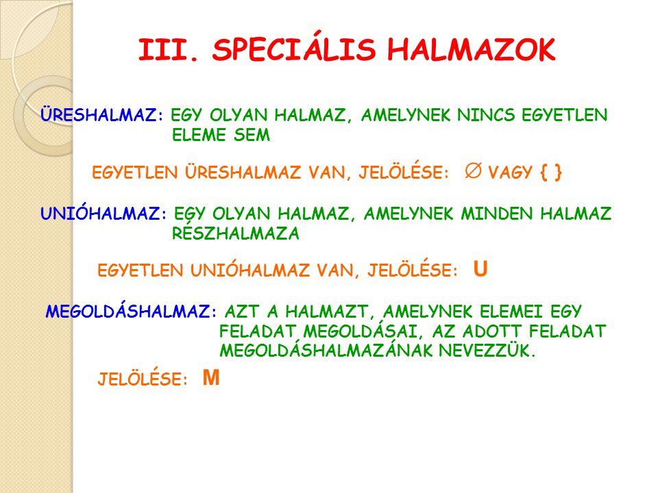 III. SPECIÁLIS HALMAZOK