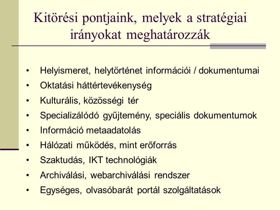 Kitörési pontjaink, melyek a stratégiai irányokat meghatározzák