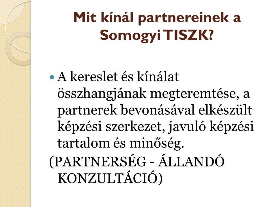 Mit kínál partnereinek a Somogyi TISZK