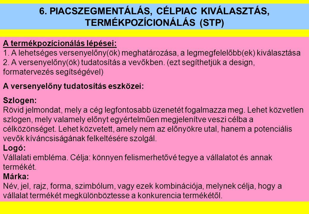 6. PIACSZEGMENTÁLÁS, CÉLPIAC KIVÁLASZTÁS, TERMÉKPOZÍCIONÁLÁS (STP)