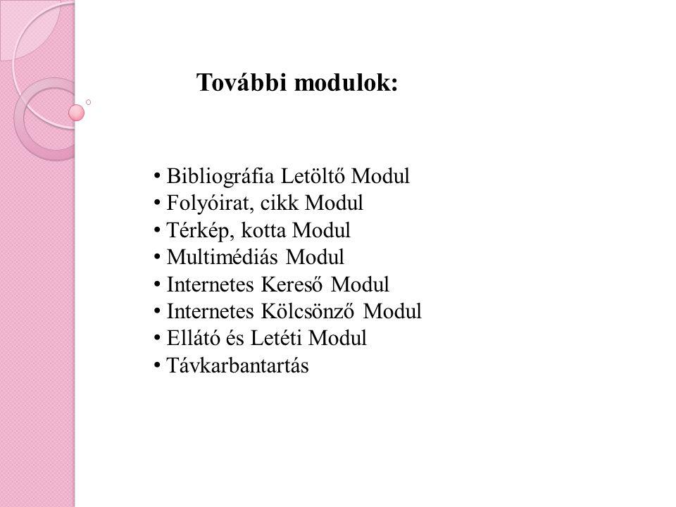 További modulok: Bibliográfia Letöltő Modul Folyóirat, cikk Modul