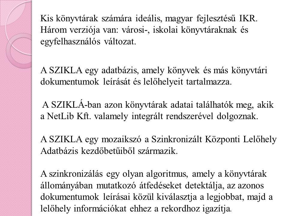 Kis könyvtárak számára ideális, magyar fejlesztésű IKR.
