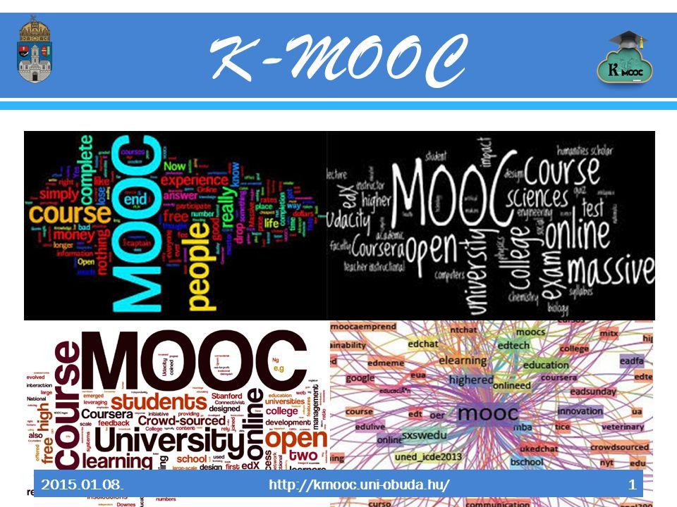 K-MOOC 2015.01.08. http://kmooc.uni-obuda.hu/