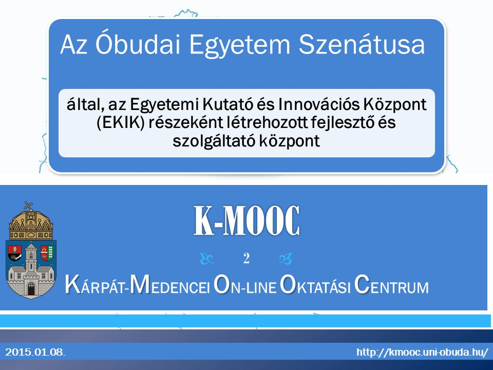 KÁRPÁT-MEDENCEI ON-LINE OKTATÁSI CENTRUM