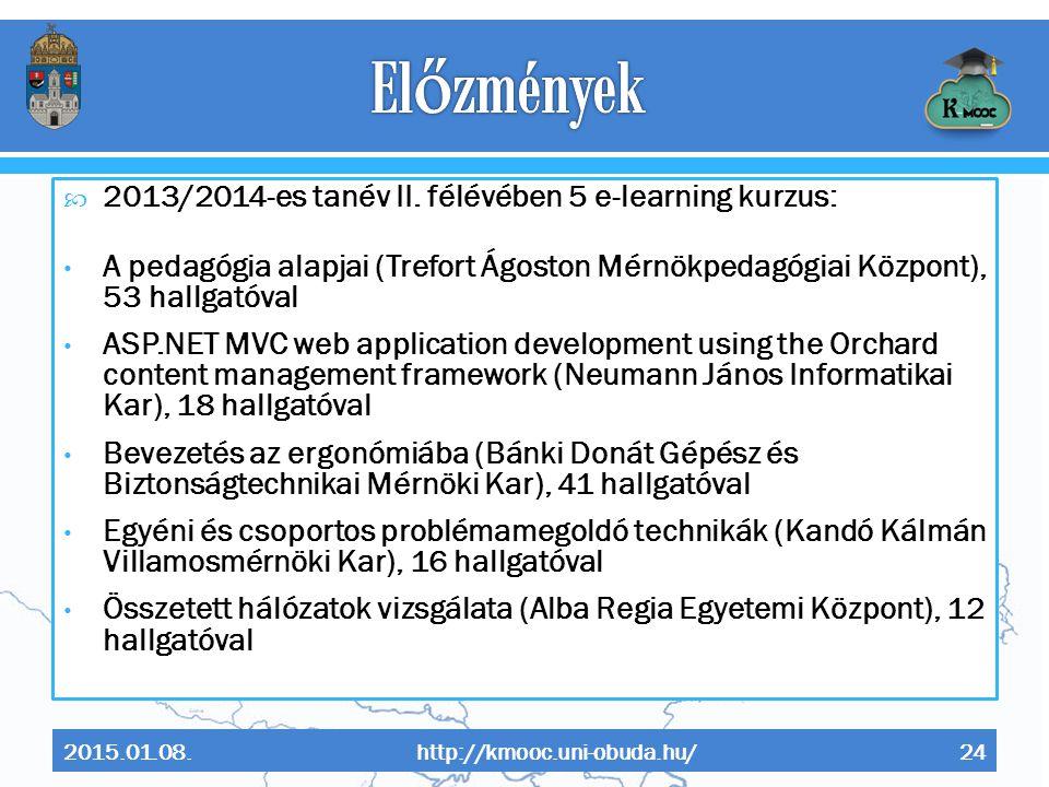 Előzmények 2013/2014-es tanév II. félévében 5 e-learning kurzus: