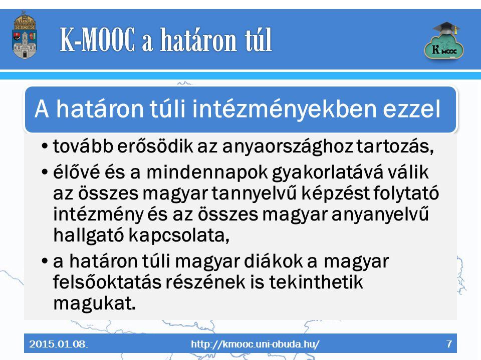 K-MOOC a határon túl 2015.01.08. http://kmooc.uni-obuda.hu/
