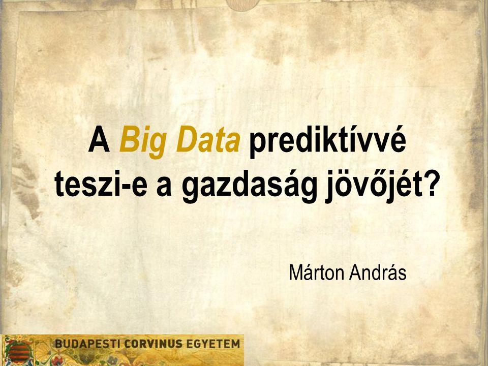 A Big Data prediktívvé teszi-e a gazdaság jövőjét