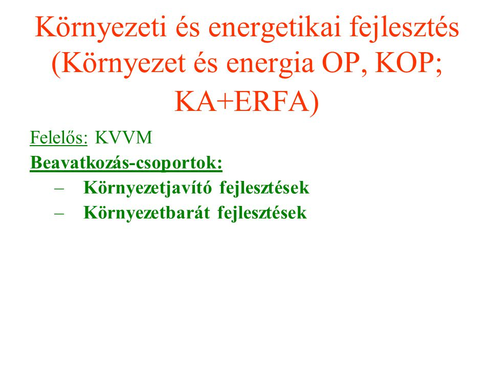 Környezeti és energetikai fejlesztés (Környezet és energia OP, KOP; KA+ERFA)