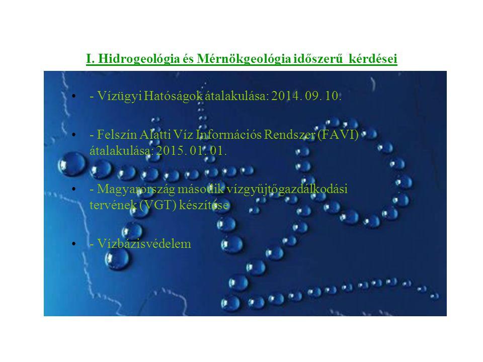 I. Hidrogeológia és Mérnökgeológia időszerű kérdései