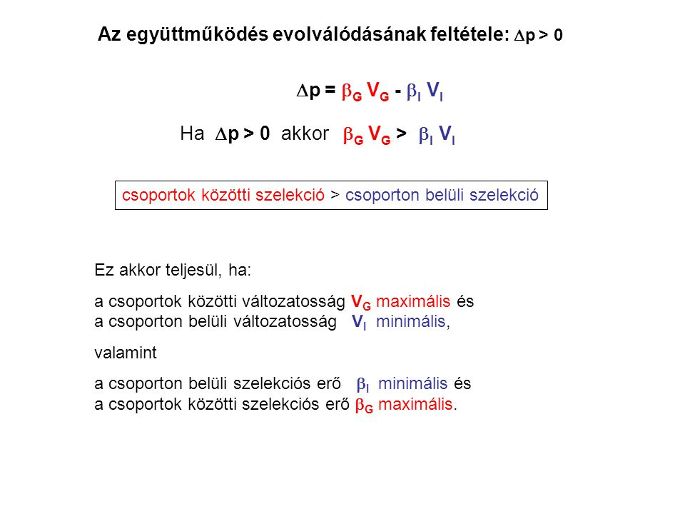 Az együttműködés evolválódásának feltétele: Dp > 0