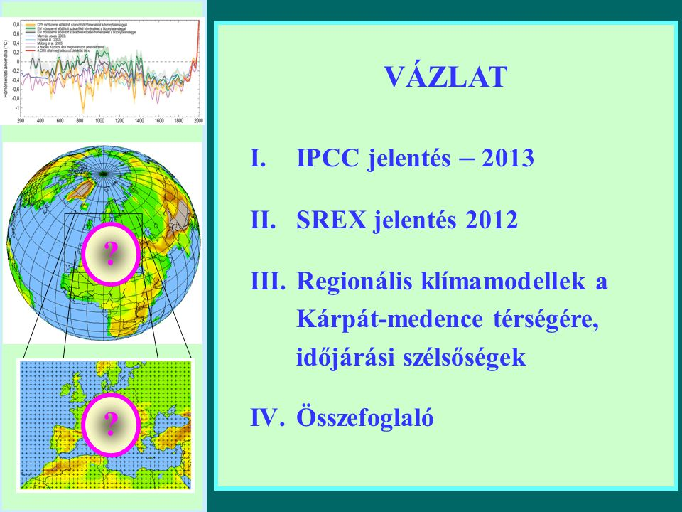VÁZLAT IPCC jelentés – 2013 SREX jelentés 2012