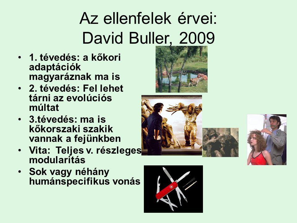 Az ellenfelek érvei: David Buller, 2009
