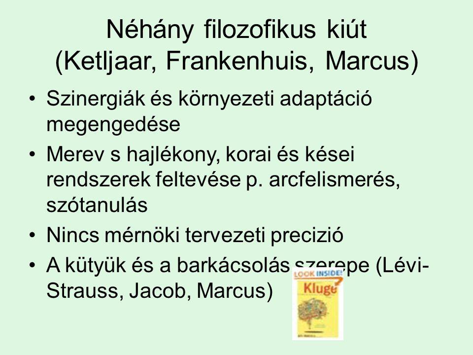 Néhány filozofikus kiút (Ketljaar, Frankenhuis, Marcus)