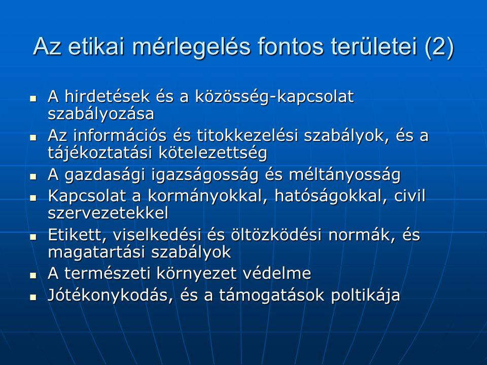 Az etikai mérlegelés fontos területei (2)