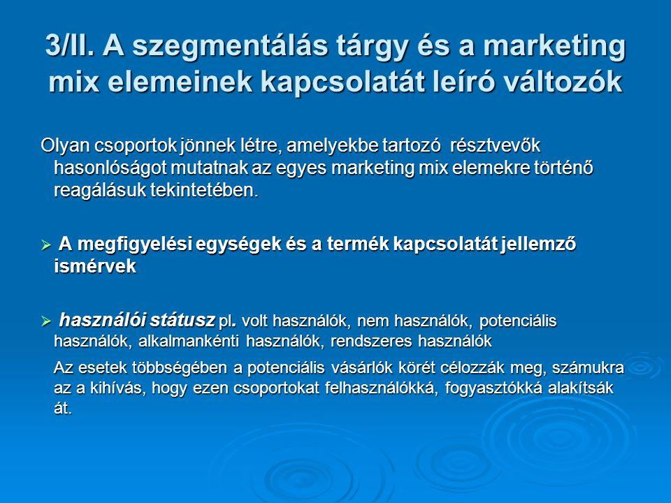 3/II. A szegmentálás tárgy és a marketing mix elemeinek kapcsolatát leíró változók