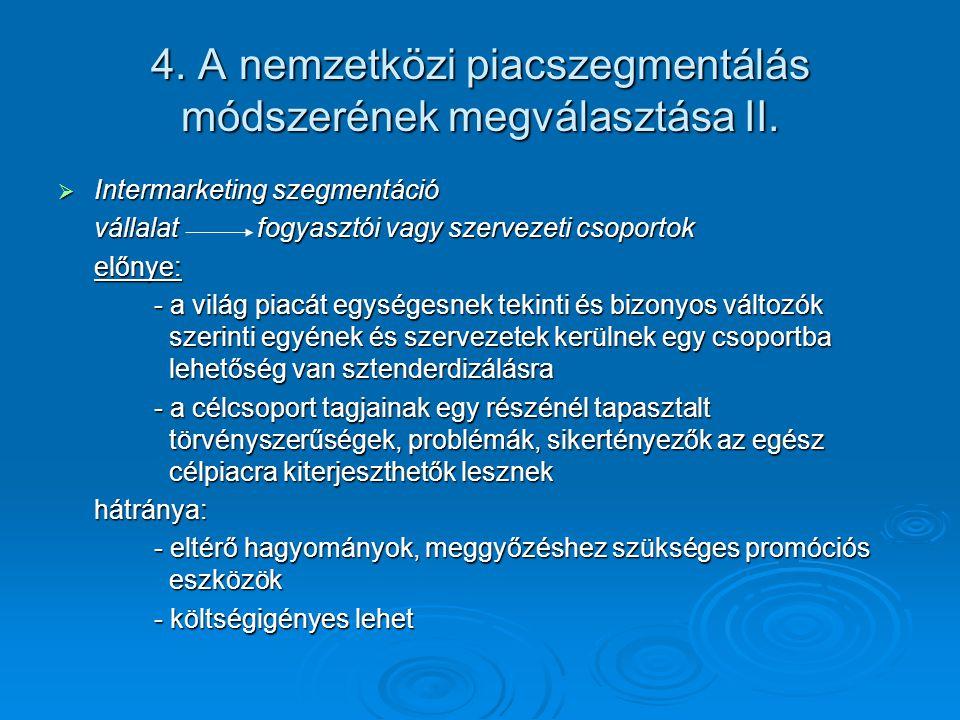 4. A nemzetközi piacszegmentálás módszerének megválasztása II.