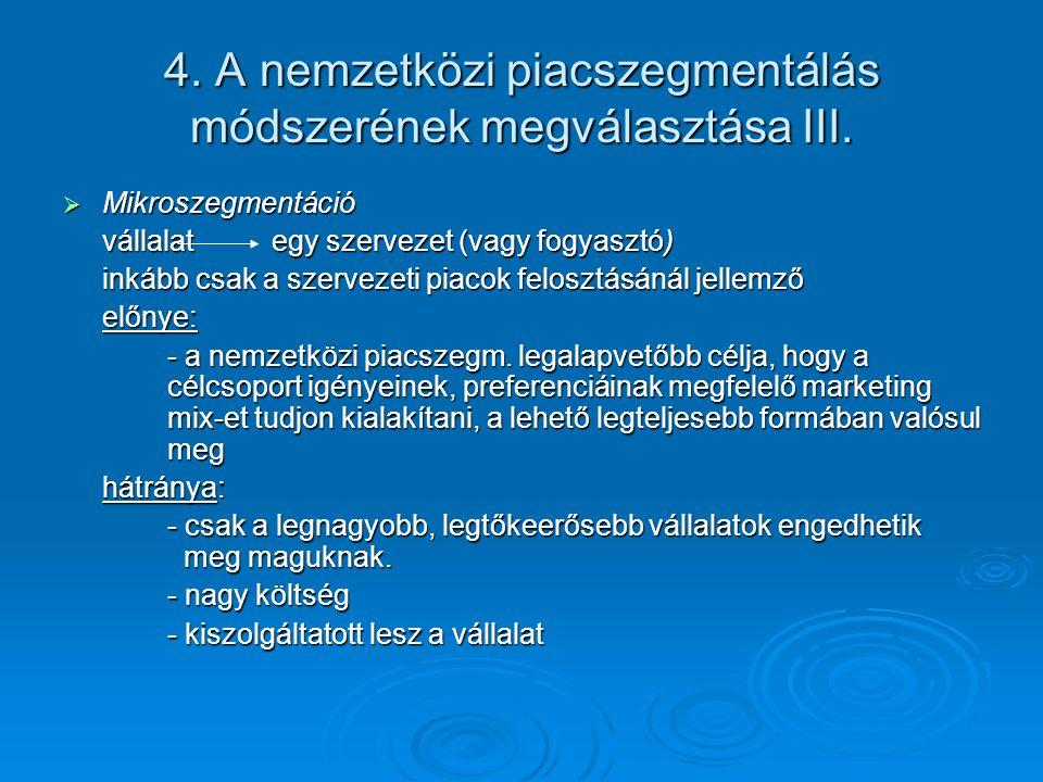 4. A nemzetközi piacszegmentálás módszerének megválasztása III.
