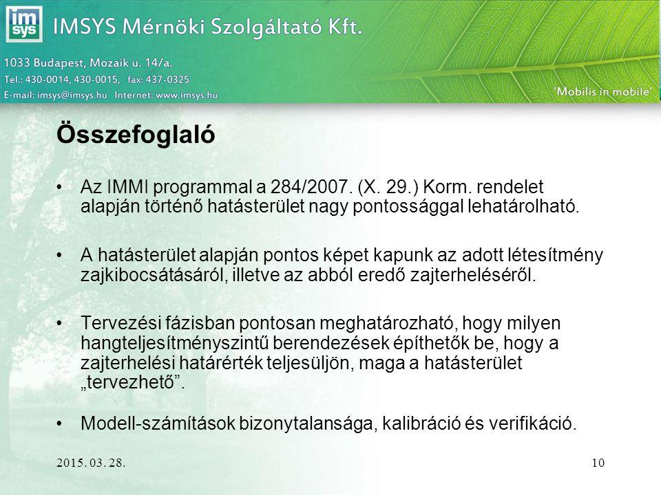 Összefoglaló Az IMMI programmal a 284/2007. (X. 29.) Korm. rendelet alapján történő hatásterület nagy pontossággal lehatárolható.