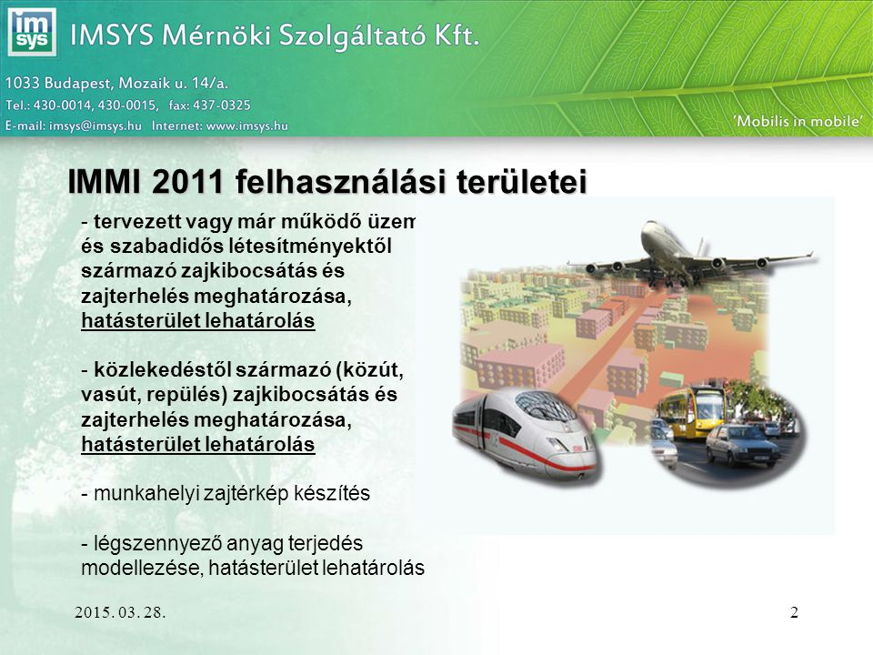IMMI 2011 felhasználási területei