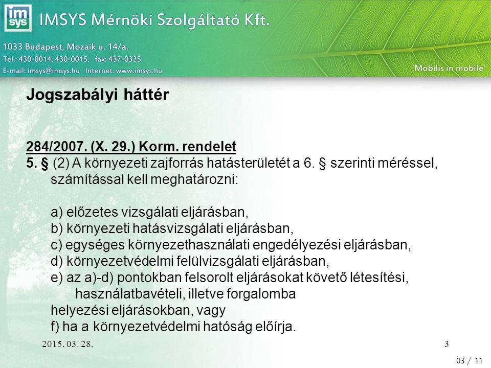 Jogszabályi háttér 284/2007. (X. 29.) Korm. rendelet