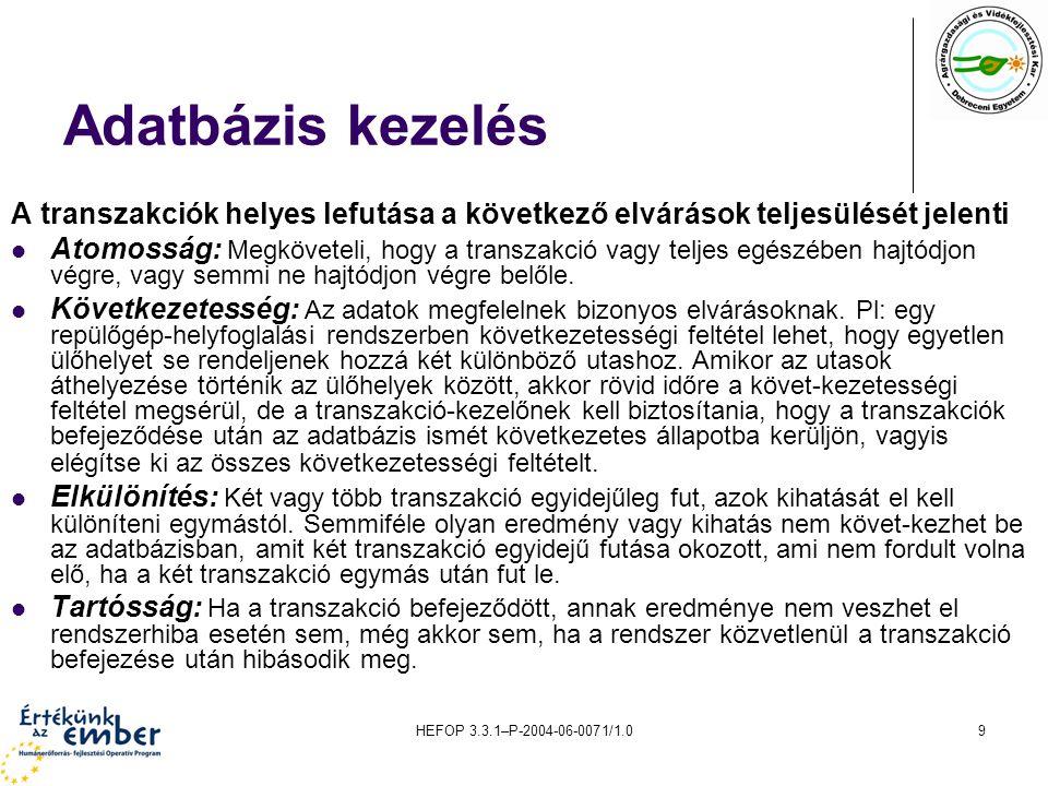 Adatbázis kezelés A transzakciók helyes lefutása a következő elvárások teljesülését jelenti.