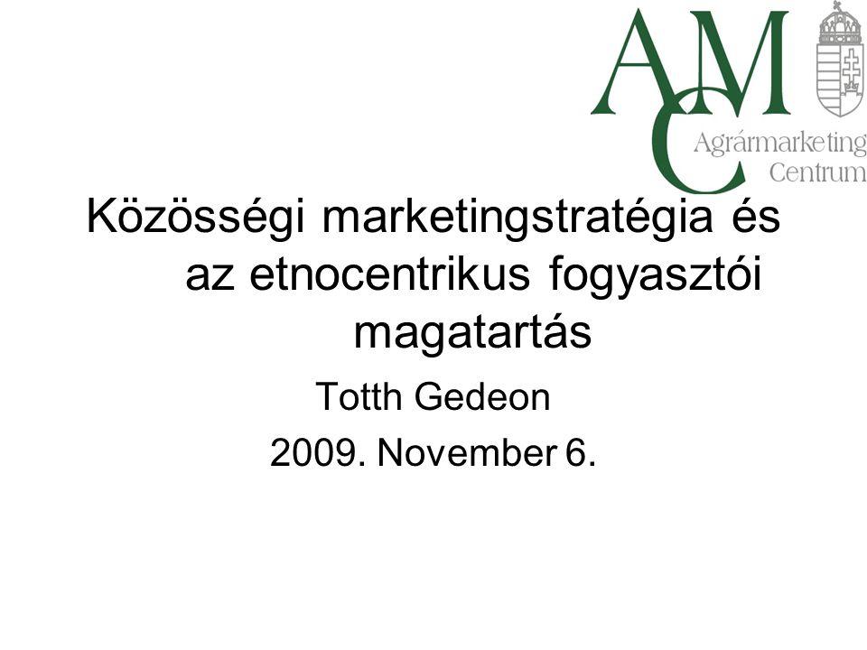 Közösségi marketingstratégia és az etnocentrikus fogyasztói magatartás