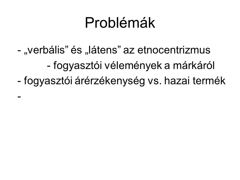 """Problémák - """"verbális és """"látens az etnocentrizmus"""