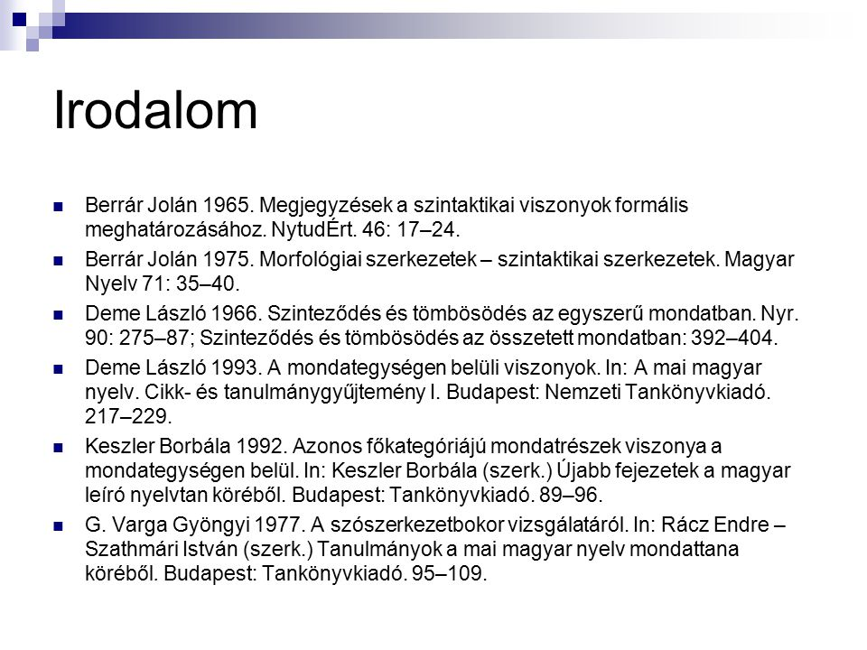 Irodalom Berrár Jolán 1965. Megjegyzések a szintaktikai viszonyok formális meghatározásához. NytudÉrt. 46: 17–24.