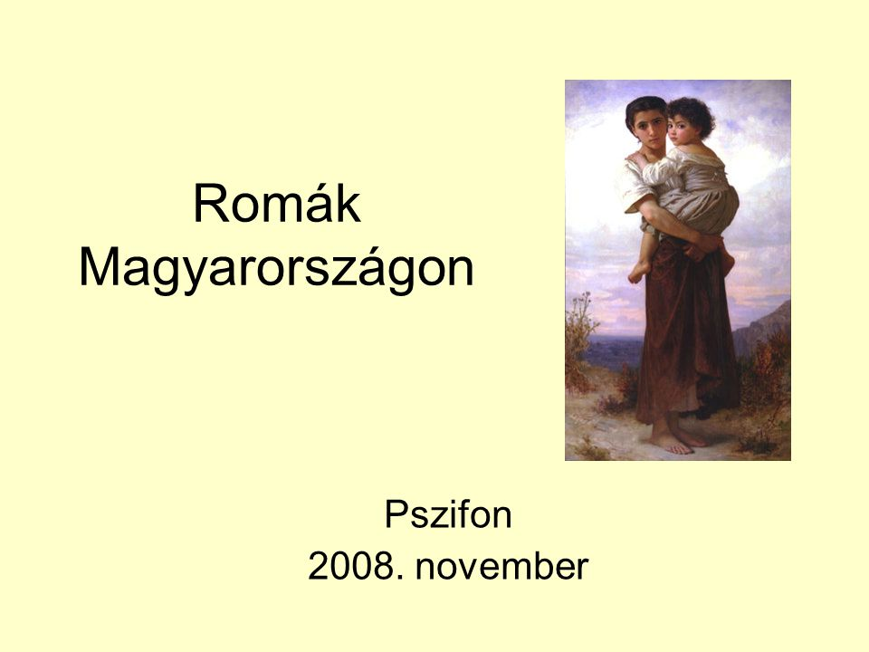 Romák Magyarországon Pszifon 2008. november