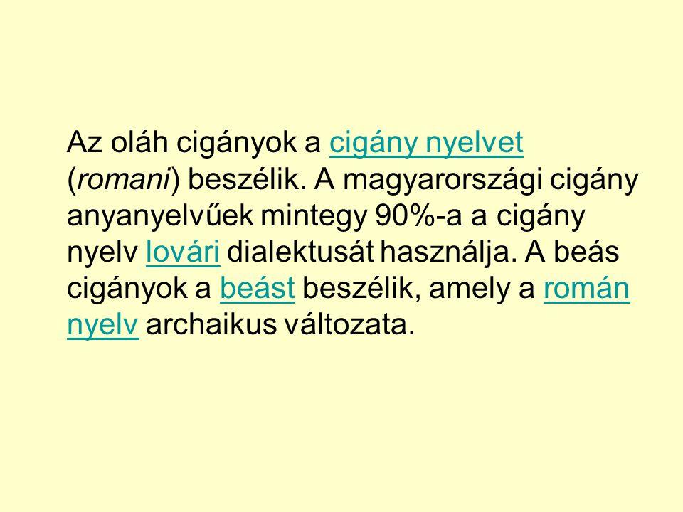 Az oláh cigányok a cigány nyelvet (romani) beszélik