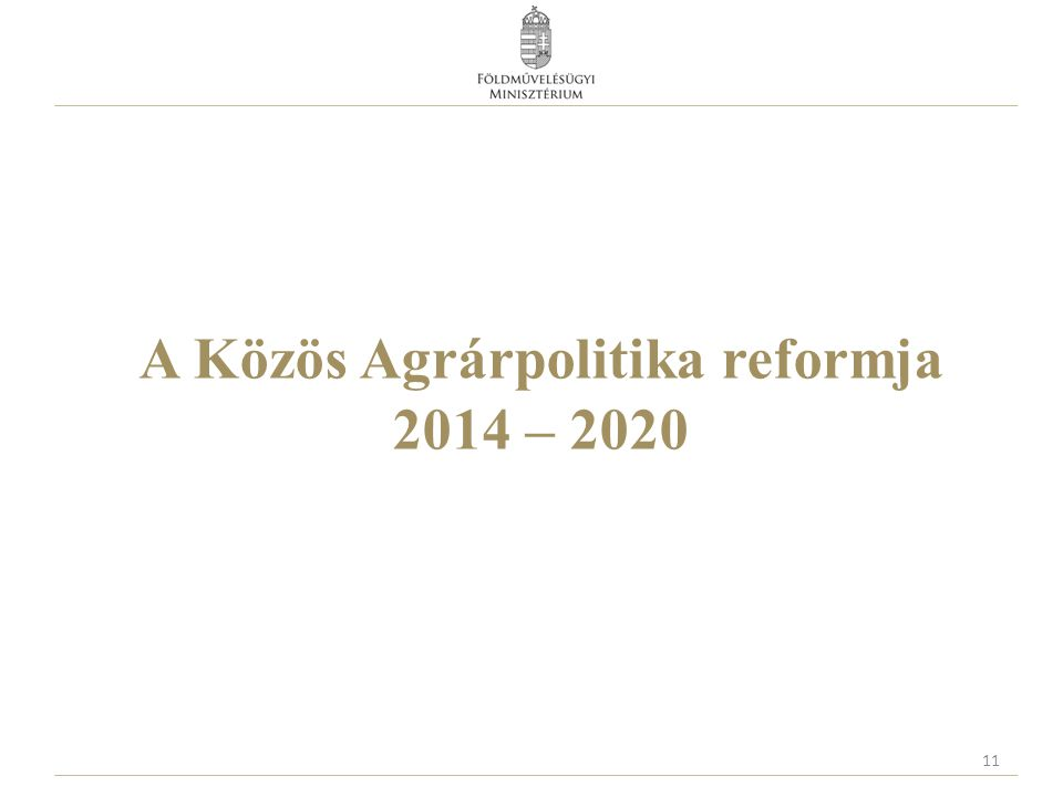 A Közös Agrárpolitika reformja 2014 – 2020