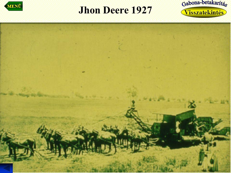 MENÜ Jhon Deere 1927 Gabona-betakarítás Visszatekintés