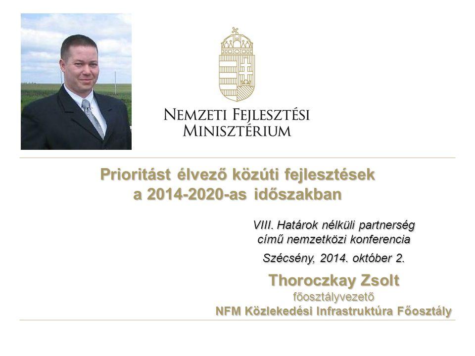 Prioritást élvező közúti fejlesztések a 2014-2020-as időszakban