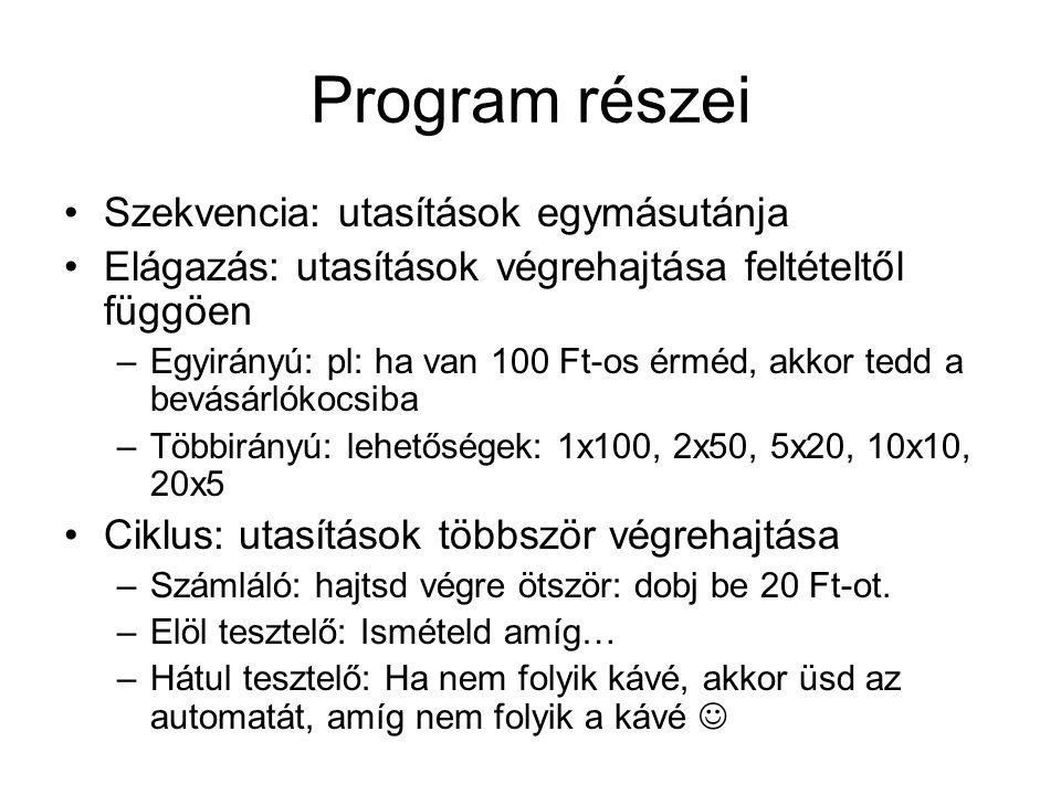 Program részei Szekvencia: utasítások egymásutánja