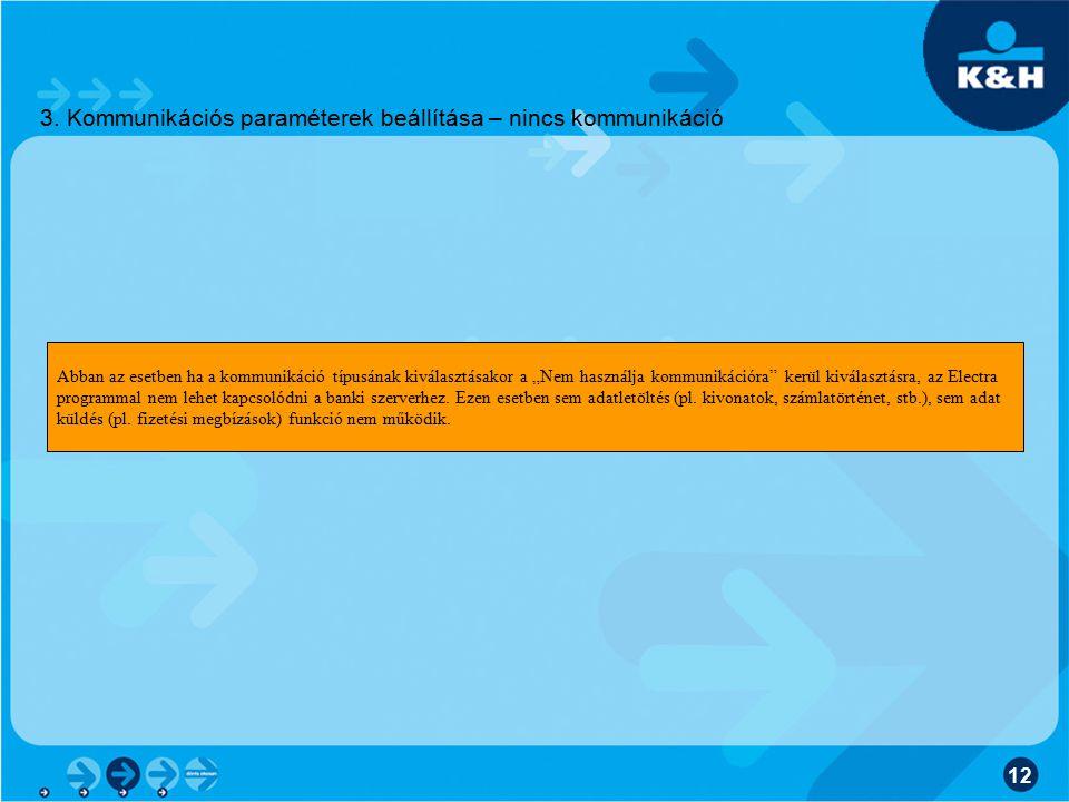 3. Kommunikációs paraméterek beállítása – nincs kommunikáció
