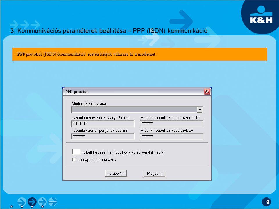 3. Kommunikációs paraméterek beállítása – PPP (ISDN) kommunikáció
