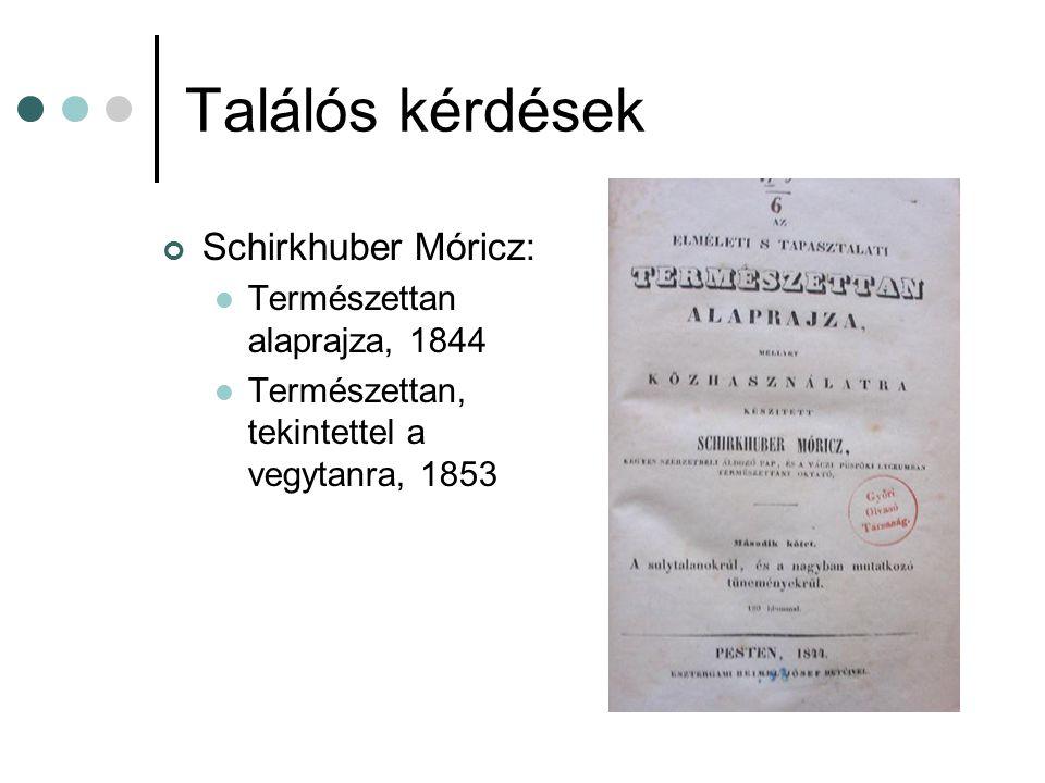 Találós kérdések Schirkhuber Móricz: Természettan alaprajza, 1844